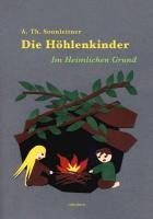 Cover-Bild zu Die Höhlenkinder - Im Heimlichen Grund von Sonnleitner, A. Th.
