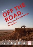 Cover-Bild zu OFF THE ROAD - Alles was Du unterwegs brauchst von Scheler, Michael