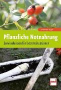 Cover-Bild zu Pflanzliche Notnahrung von Vogel, Johannes