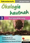 Cover-Bild zu Ökologie hautnah - Band 3: Kompostierung (eBook) von Freund, Michael