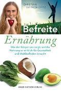 Cover-Bild zu Befreite Ernährung von Dittrich-Opitz, Christian