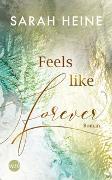 Cover-Bild zu Feels like Forever von Heine, Sarah