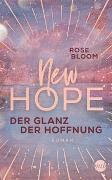 Cover-Bild zu New Hope - Der Glanz der Hoffnung von Bloom, Rose