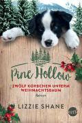 Cover-Bild zu Pine Hollow - Zwölf Körbchen unterm Weihnachtsbaum von Shane, Lizzie