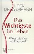 Cover-Bild zu Das Wichtigste im Leben von Drewermann, Eugen