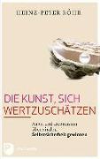 Cover-Bild zu Die Kunst, sich wertzuschätzen von Röhr, Heinz-Peter