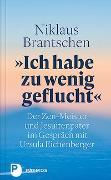 """Cover-Bild zu """"Ich habe zu wenig geflucht"""" von Brantschen, Niklaus"""