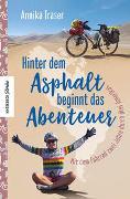 Cover-Bild zu Hinter dem Asphalt beginnt das Abenteuer von Traser, Annika