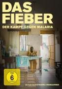 Cover-Bild zu Das Fieber - Der Kampf gegen Malaria von Katharina Weingärtner (Reg.)