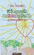 Cover-Bild zu Liebe gesucht - Im Herzen gefunden (eBook) von Walter, Eva