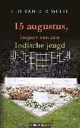 Cover-Bild zu 15 augustus, impact van een Indische jeugd (eBook) von Weele, Leo van der