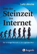 Cover-Bild zu Von der Steinzeit ins Internet von Jäncke, Lutz
