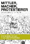 Cover-Bild zu Mittler, Macher, Protestierer (eBook) von Schnur, Olaf