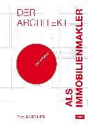 Cover-Bild zu Der Architekt als Immobilienmakler (eBook) von Karcher, Eva