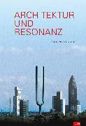 Cover-Bild zu Architektur und Resonanz (eBook) von Metzger, Christoph