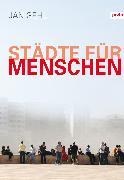 Cover-Bild zu Städte für Menschen (eBook) von Gehl, Jan