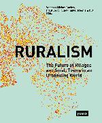 Cover-Bild zu Ruralism (eBook) von Carlow, Institute for Sustainable Urbanism ISU, TU Braunschweig, Vanessa Miriam (Hrsg.)