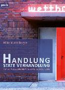 Cover-Bild zu Handlung statt Verhandlung (eBook) von Berger, Hilke Marit