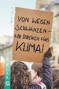 Cover-Bild zu K.L.A.R. - Taschenbuch: Von wegen schwänzen - wir streiken fürs Klima! (eBook) von Buschendorff, Florian