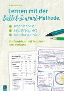 Cover-Bild zu Lernen mit der Bullet-Journal-Methode: eigenständig - selbstreguliert - selbstorganisiert von Schlag, Myriam