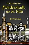 Cover-Bild zu Mörderstadt an der Ruhr (eBook) von Marré, Ulrich Jean