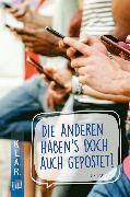 Cover-Bild zu Die anderen haben's doch auch gepostet! (eBook) von Kaster, Armin