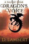 Cover-Bild zu Dragon's Voice (A Tale of Espar) (eBook) von Lambert, D.