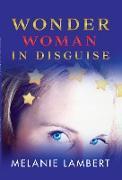 Cover-Bild zu Wonder Woman In Disguise (eBook) von Lambert, Melanie