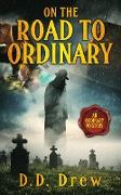 Cover-Bild zu On the Road to Ordinary (An Ordinary Mystery, #4) (eBook) von Lambert, Bret