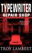 Cover-Bild zu Typewriter Repair Shop (eBook) von Lambert, Troy