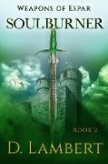 Cover-Bild zu SoulBurner (Weapons of Espar, #2) (eBook) von Lambert, D.