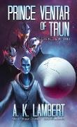 Cover-Bild zu Prince Ventar of Trun (The Zerot Infestation, #3) (eBook) von Lambert, A K