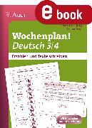 Cover-Bild zu Wochenplan Deutsch 3/4, Erzählen /Texte schreiben (eBook) von Mayr, Thomas