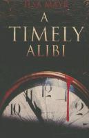 Cover-Bild zu A Timely Alibi von Mayr, Ilsa