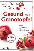 Cover-Bild zu Gesund mit Granatapfel (eBook) von Döll, Michaela