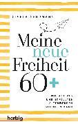 Cover-Bild zu Meine neue Freiheit 60+ (eBook) von Gehrmann, Gisela
