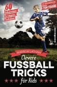 Cover-Bild zu Clevere Fußballtricks für Kids von Latham, Andrew