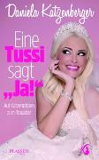 """Cover-Bild zu Eine Tussi sagt """"Ja!"""" von Katzenberger, Daniela"""