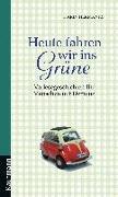 Cover-Bild zu Heute fahren wir ins Grüne (eBook) von Hermanns, Karin