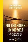 Cover-Bild zu Mit der Sonne um die Welt von Piccard, Bertrand