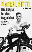 Cover-Bild zu Das Gespür für den Augenblick von Kittel, Marcel