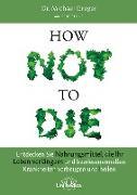 Cover-Bild zu How Not To Die (eBook) von Greger, Michael