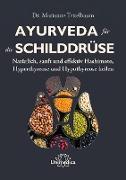 Cover-Bild zu Ayurveda für die Schilddrüse (eBook) von Teitelbaum, Marianne