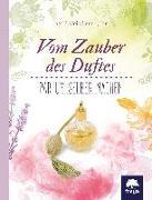 Cover-Bild zu Vom Zauber des Duftes von Kleindienst-John, Ingrid