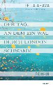 Cover-Bild zu Der Tag, an dem ein Wal durch London schwamm von Ahava, Selja