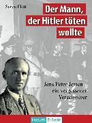 Cover-Bild zu Der Mann, der Hitler töten wollte (eBook) von Flott, Søren