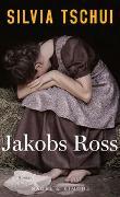 Cover-Bild zu Jakobs Ross von Tschui, Silvia