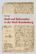 Cover-Bild zu Stadt und Reformation in der Mark Brandenburg (eBook) von Engel, Felix