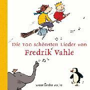 Cover-Bild zu Die 100 schönsten Lieder von Fredrik Vahle