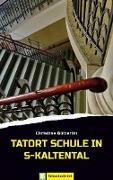 Cover-Bild zu Tatort Schule in S-Kaltental (eBook) von Bütterlin, Christine